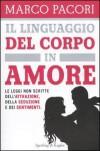 Il Linguaggio Del Corpo In Amore - Marco Pacori