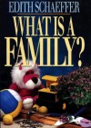 What is a Family? - Edith Schaeffer