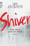 Shiver: Meine Rache wird euch treffen  - Lisa Jackson