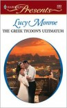 The Greek Tycoon's Ultimatum (Greek Tycoons #1) - Lucy Monroe