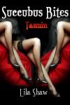 Succubus Bites:  Tasmin - Lila Shaw