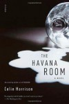 The Havana Room: A Novel - Colin Harrison