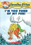 I'm Too Fond of My Fur (Geronimo Stilton Series #4) (Turtleback School & Library Binding Edition) -