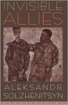 Invisible Allies - Aleksandr Solzhenitsyn,  Alexis Klimoff (Translator),  Michael Nicholson (Translator)