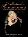 Hollywood's Annamania: Heart of My Dreams Anna Nicole Smith - Mark Hollywood Hatten