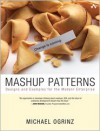 Mashup Patterns: Designs and Examples for the Modern Enterprise - Michael Ogrinz