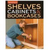 Taunton's Shelves, Cabinets & Bookcases - Matthew Teague, Helen Albert