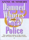 Damned Whores And God's Police - Anne Summers