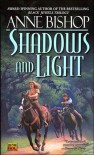 Shadows and Light - Anne Bishop