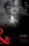 Cody (Mills and Boon Blaze) - Kimberly Raye