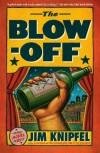 The Blow-off: A Novel - Jim Knipfel