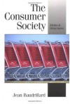 The Consumer Society: Myths and Structures - Jean Baudrillard, Chris Turner, George Ritzer