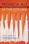 In the Kitchen: A Novel - Monica Ali