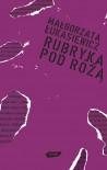 Rubryka pod różą - Małgorzata Łukasiewicz