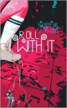 Roll with It - Heather J. Wood