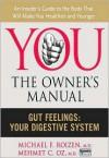Gut Feelings: Your Digestive System - Michael F. Roizen, Mehmet C. Oz
