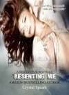Resenting Me (Breakneck, #2.5) - Crystal Spears