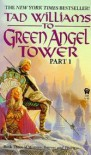 To Green Angel Tower: Book Three Of Memory, Sorrow And Thorn Part 1 - Tad Williams