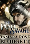 The Pearl Savage - Tamara Rose Blodgett