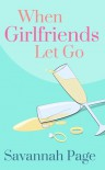 When Girlfriends Let Go - Savannah Page