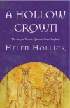 A Hollow Crown: The Story of Emma, Queen of Saxon England - Helen Hollick