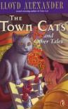 The Town Cats and Other Tales - Lloyd Alexander, Laszlo Kubinyi, Laszlo Kubrnyi
