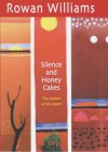 Silence and Honey Cakes : The Wisdom of the Desert - Rowan Williams