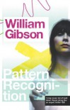 Pattern Recognition (Bigend, #1) - William Gibson