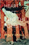 Heart First into the Forest - Stacy Gnall