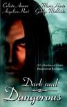 Dark And Dangerous - Celeste Anwar, Marie Harte, Angelica Hart, Goldie McBride