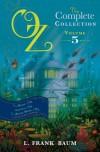 The Magic of Oz Bind-Up - L. Frank Baum
