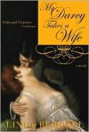 Mr. Darcy Takes a Wife: Pride and Prejudice Continues - Linda Berdoll