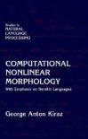 Computational Nonlinear Morphology: With Emphasis on Semitic Languages - George Anton Kiraz