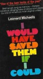 I Would Have Saved Them If I Could - Leonard Michaels