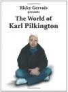 The World of Karl Pilkington - Karl Pilkington, Ricky Gervais, Stephen Merchant