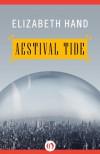 Aestival Tide: 2 (The Winterlong Trilogy) - Elizabeth Hand