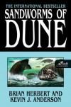 Sandworms of Dune - Brian Herbert; Kevin J. Anderson