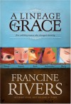 A Lineage of Grace - Francine Rivers
