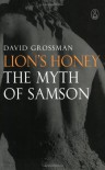Lion's Honey: The Myth of Samson - David Grossman, Stuart Schoffman