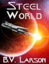 Steel World - B.V. Larson