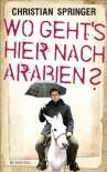 Wo Geht's Hier Nach Arabien? - Christian Springer