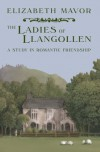 The Ladies of Llangollen: A study in Romantic Friendship - Elizabeth Mavor
