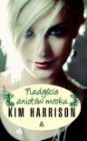 Nadejście aniołów mroku - Kim Harrison