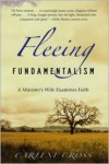 Fleeing Fundamentalism: A Minister's Wife Examines Faith - Carlene Cross
