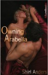 Owning Arabella - Shirl Anders
