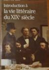 Introduction à la vie littéraire du XIXe siècle - Jean-Yves Tadié