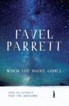 When the Night Comes - Favel Parrett
