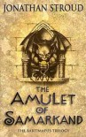 The Amulet of Samarkand (Bartimaeus Trilogy, #1) - Jonathan Stroud