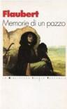 Memorie di un pazzo - Gustave Flaubert, Francesco Mazzoni