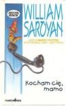 Kocham cię, mamo - William Saroyan